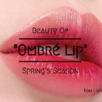 """""""Ombré Lip"""" ความงามในฤดูใบไม้ผลิ"""